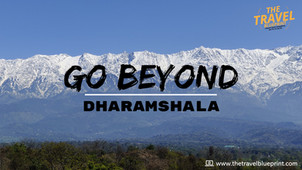Go Beyond Dharamshala on a backpacking trip