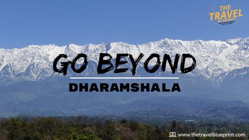 Go Beyond Dharamshala