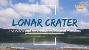 Lonar Crater: Incredible and Awe-Inspiring Natural Wonders