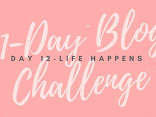 31-Day Blog Challenge: Life Happens