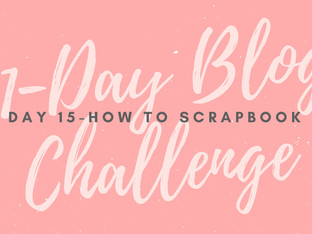 31-Day Blog Challenge: How to Scrapbook