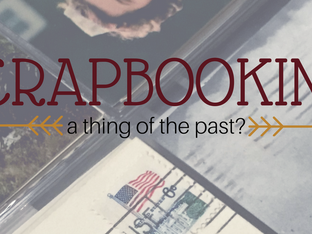 Scrapbooking - A Thing of the Past?