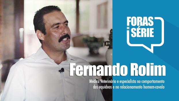 Entrevista Foras de Série Conheça a história de Fernando Rolim