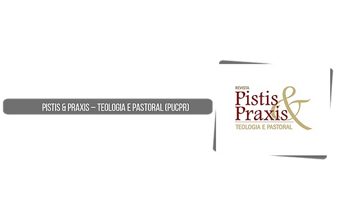 Pistis & Praxis – Teologia e Pastoral (P