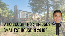 WHO BOUGHT NORTHRIDGE'S SMALLEST HOME IN 2018?