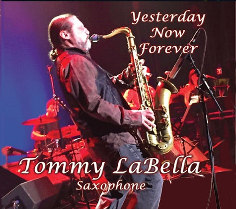 Yesterday Now Forever - Tommy LaBella (Digital Download)