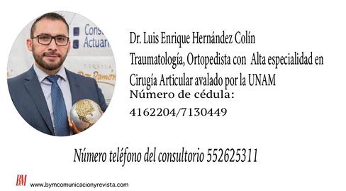 Dr. Luis Enrique Hernández / Traumatolólogo, Ortopedista con Alta especialidad en cirugía Articular
