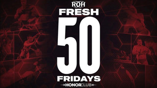 ROH Honor Club's Fresh 50 Fridays: This Week's Highlights