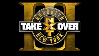 NXT TakeOver Brooklyn III Officially Announced For August