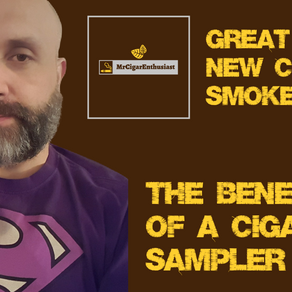 MrCigarEnthusiast Talks About The Benefits Of A Cigar Sampler Pack