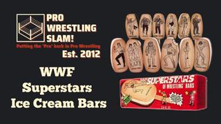 Pro Wrestling Slam! Episode 9: WWF Superstars Ice Cream Bars