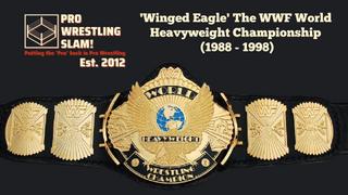 Pro Wrestling Slam! Episode 8: 'Winged Eagle' - The WWF World Heavyweight Championship