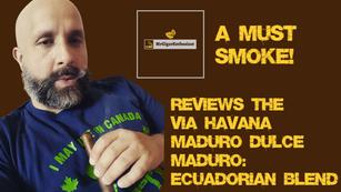 MrCigarEnthusiast Reviews The Via Havana Maduro Dulce Robusto - Ecuadorian Blend