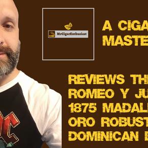 MrCigarEnthusiast Reviews The Romeo Y Julieta 1875 Madallas De Oro Robusto - Dominican Blend