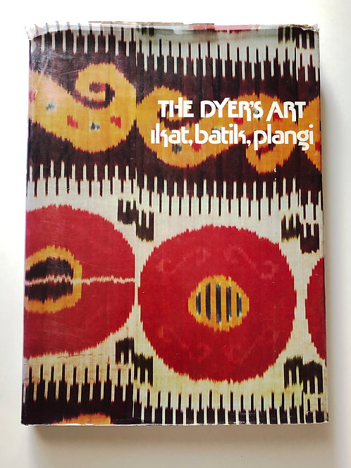 The Dyer's Art: Ikat, Batik, Plagni
