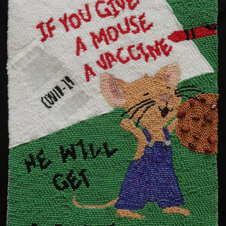 If you give a mouse a vaccine, 2021, Beadwork, NFS
