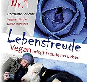 Lebensfreude Nr.1 -  Vegan bringt Freude ins Leben