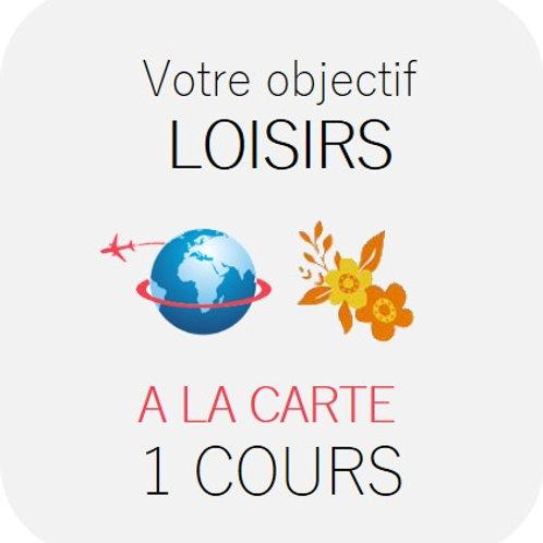 LOISIRS - A la carte 1 cours