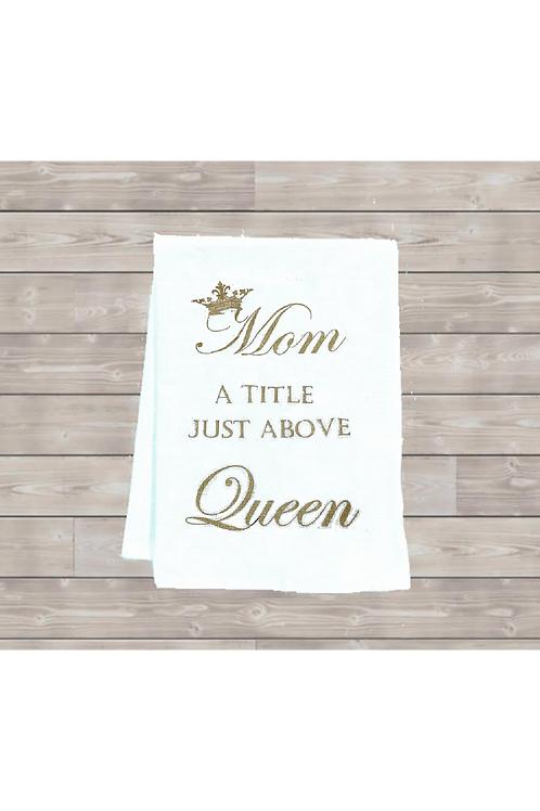 Mom / Queen Tea Towel