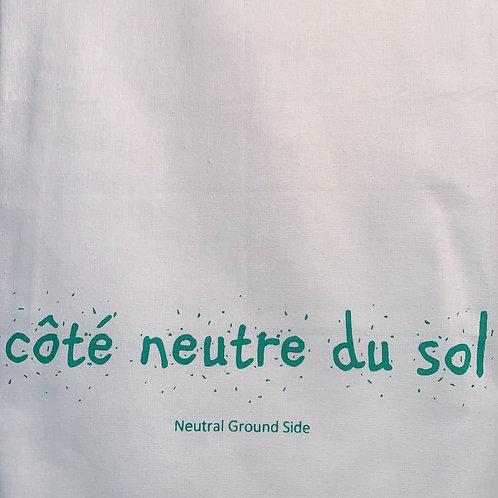 Cote neutre du sol Neutral Ground side TEA TOWEL, APRON, PILLOW, TOTE, OR T-SHIR