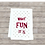Thumbnail: WHAT FUN IT IS TEA TOWEL