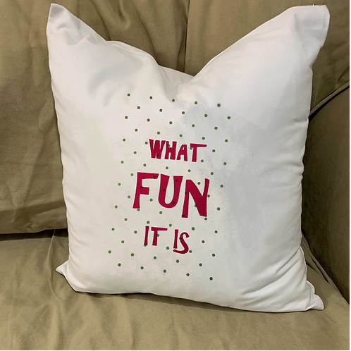 WHAT FUN IT IS PILLOW WITH FEATHER INSERT