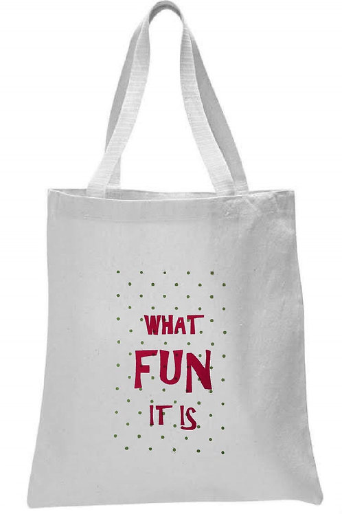 WHAT FUN IT IS TOTE BAG