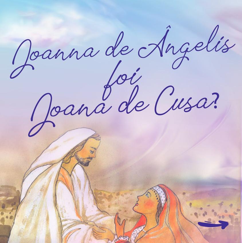 Joanna de Ângelis foi Joana de Cusa?
