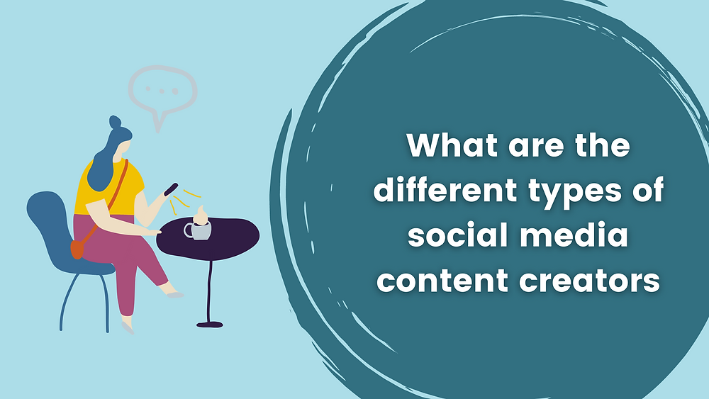 the different types of content creators on social media