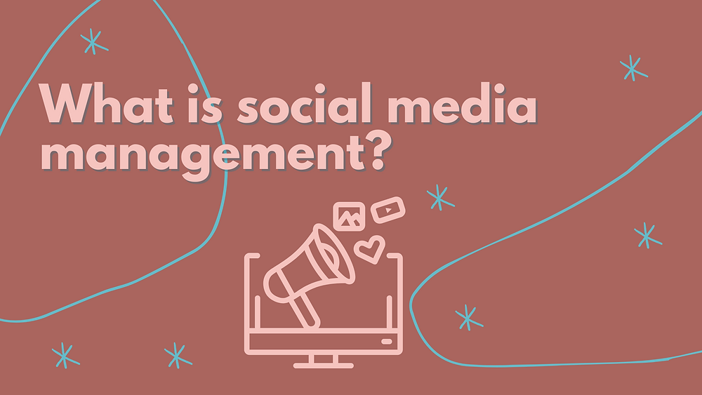 What is social media management, social media manager, community manager