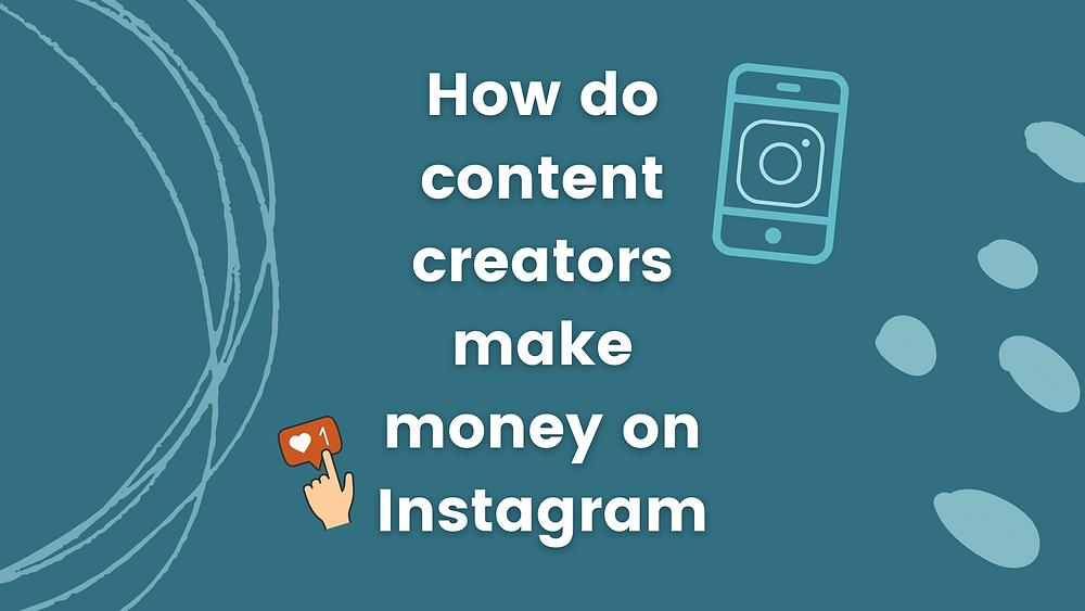 How content creators make money on Instagram