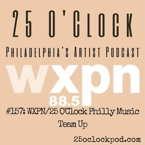 157. WXPN/25 O'Clock Philly Music Team Up