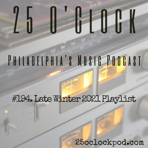 194. Late Winter 2021 Playlist