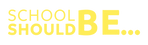 School-Should-Be-Logo-RGB_Yellow.png