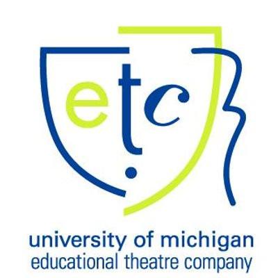 Univeristy of Michigan Educational Theatre Company