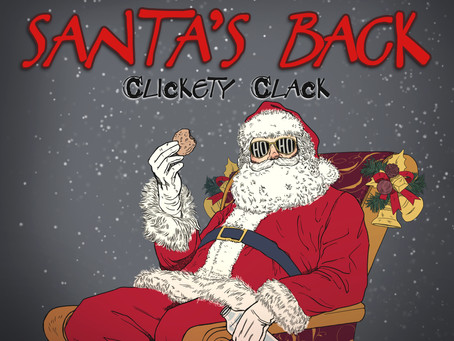 New Single // SANTA'S BACK (CLICKETY CLACK) // Dec 11, 2020