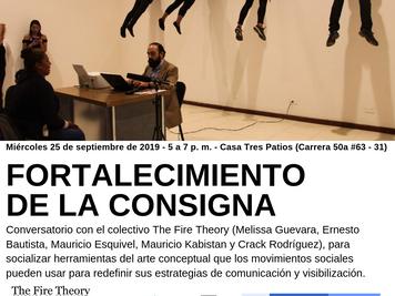 Fortalecimiento de la Consigna, Conversatorio, The Fire Theory.