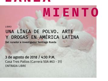 Lanzamiento del libro: Una línea de polvo. Arte y drogas en América Latina