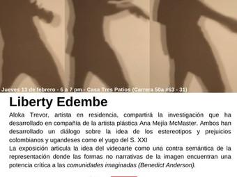 Exposición: Liberty Edembe             Artistas: Aloka Trevor y Ana Mejía MacMaster