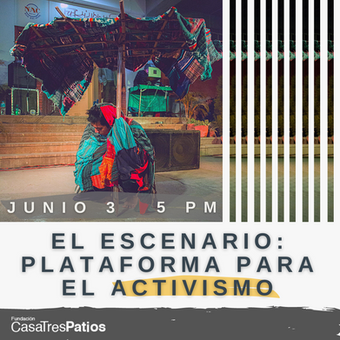 Conversatorio. El escenario: plataforma para el activismo.
