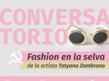 Conversatorio: exposición Fashion en la selva