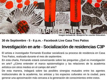Investigación en arte - Socialización de residencias C3P