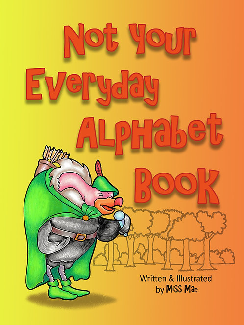 Not Your Everyday Alphabet Book