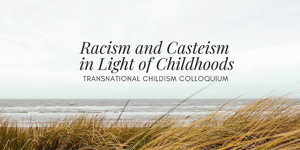 CCSYC Dialogues: Racism and Casteism in Light of Childhoods