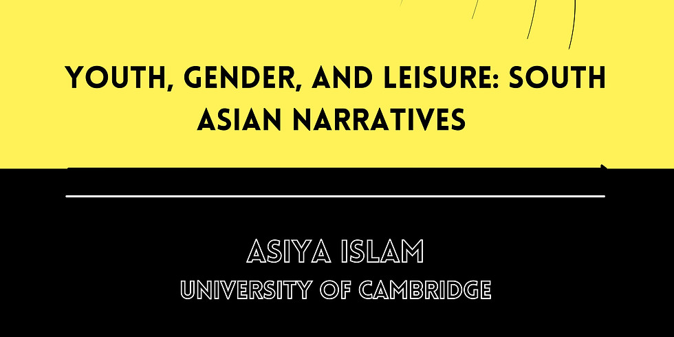 CCYSC Dialgoues: Youth, Gender, & Leisure: South Asian Narratives