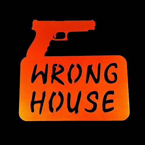 Wrong House Gun Sign
