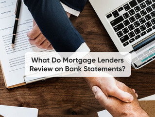 What do mortgage lenders review on bank statements