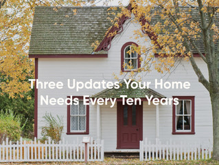 3 Updates Your Home Needs Every 10 Years