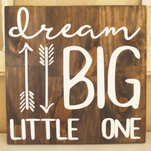 Dream Big Little One - Wood Sign Making Experience