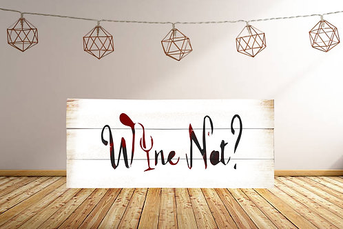 Wine Not? - Woodsign Making Experience